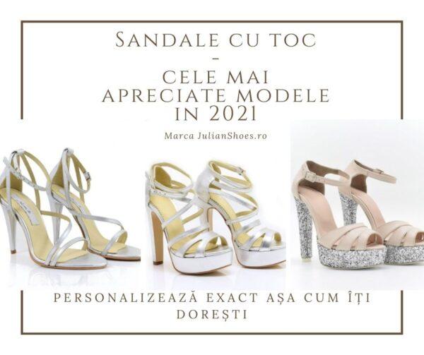 Sandale cu toc - modele reprezentative in anul 2021